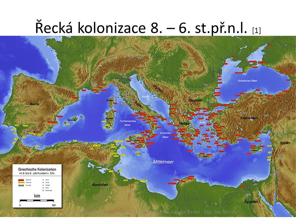 Řecká kolonizace 8. – 6. st.př.n.l. [1]
